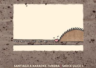 Santiago a Karaoke Tundra – Srdce ulice I.