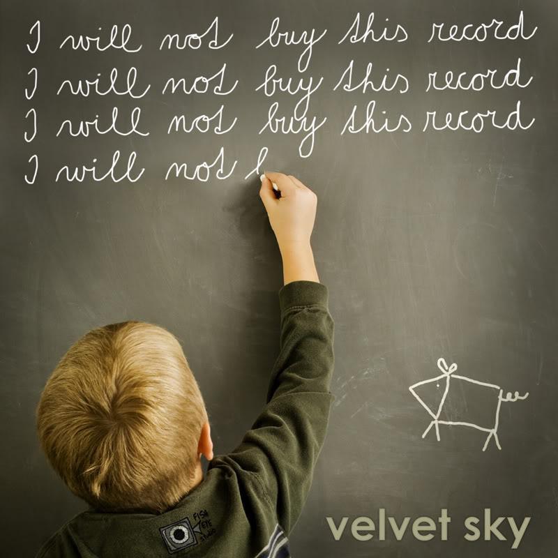 Velvet Sky – I Will Not Buy This Record